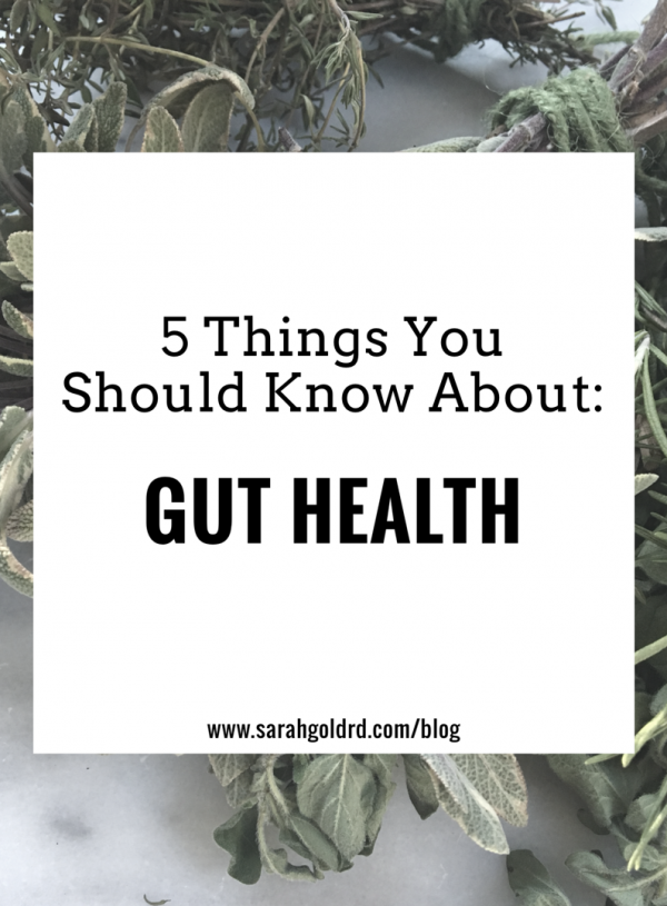 5 Things You Should Know About: Gut Health