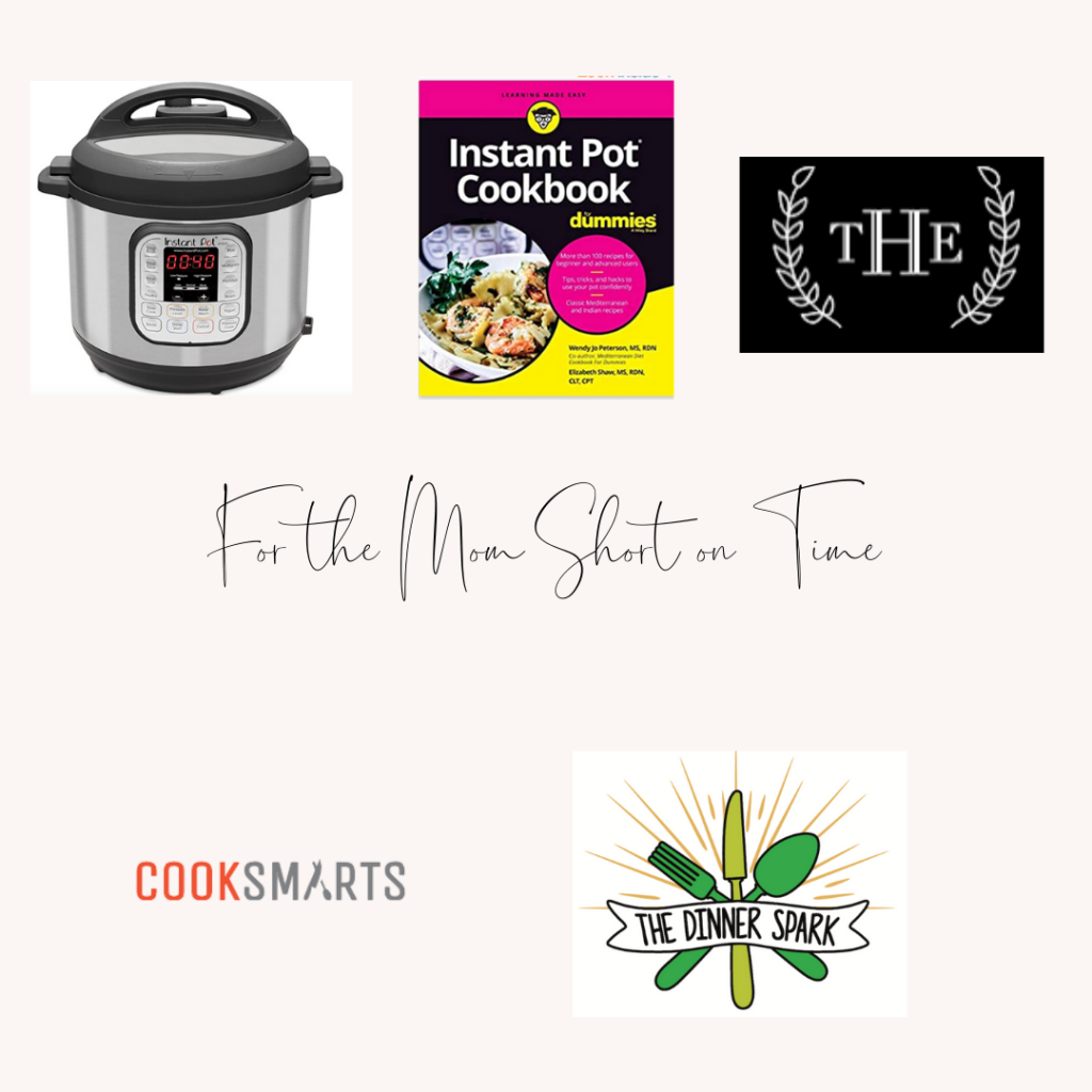 gifts for the mom short on time: instant pot and cookbook, the home edit srvices, cook smarts, or dinner spark