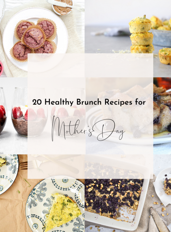 20 healthy brunch recipes for mother's day over images of brunch recipes from the post.